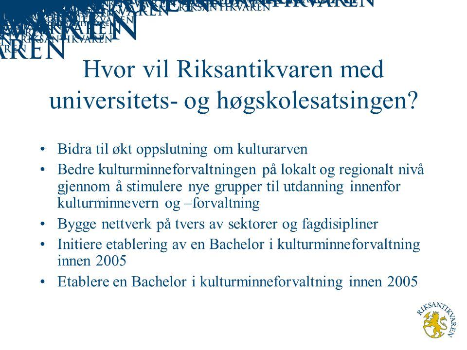 Hvor vil Riksantikvaren med universitets- og høgskolesatsingen.