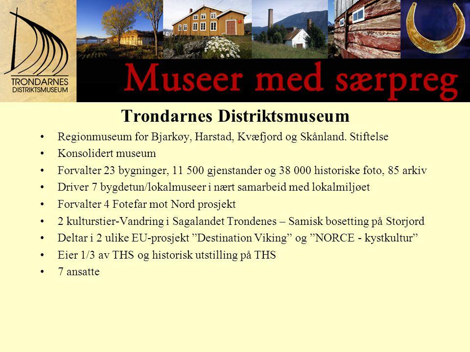 Trondarnes Distriktsmuseum Regionmuseum for Bjarkøy, Harstad, Kvæfjord og Skånland.
