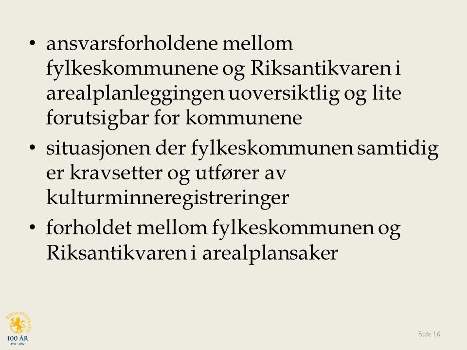 ansvarsforholdene mellom fylkeskommunene og Riksantikvaren i arealplanleggingen uoversiktlig og lite forutsigbar for kommunene situasjonen der fylkesk