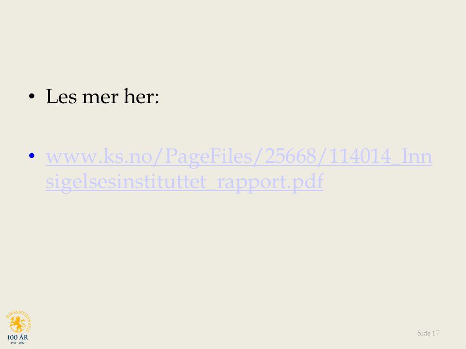 Les mer her: www.ks.no/PageFiles/25668/114014_Inn sigelsesinstituttet_rapport.pdf www.ks.no/PageFiles/25668/114014_Inn sigelsesinstituttet_rapport.pdf