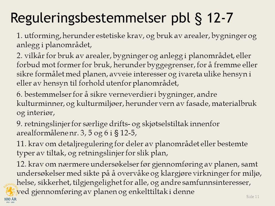 Reguleringsbestemmelser pbl § 12-7 1.