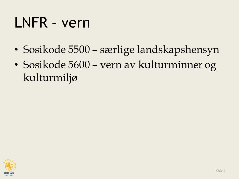 LNFR – vern Sosikode 5500 – særlige landskapshensyn Sosikode 5600 – vern av kulturminner og kulturmiljø Side 9
