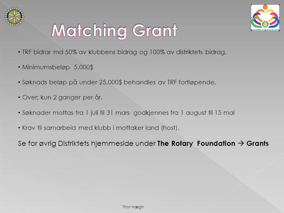 TRF bidrar md 50% av klubbens bidrag og 100% av distriktets bidrag.