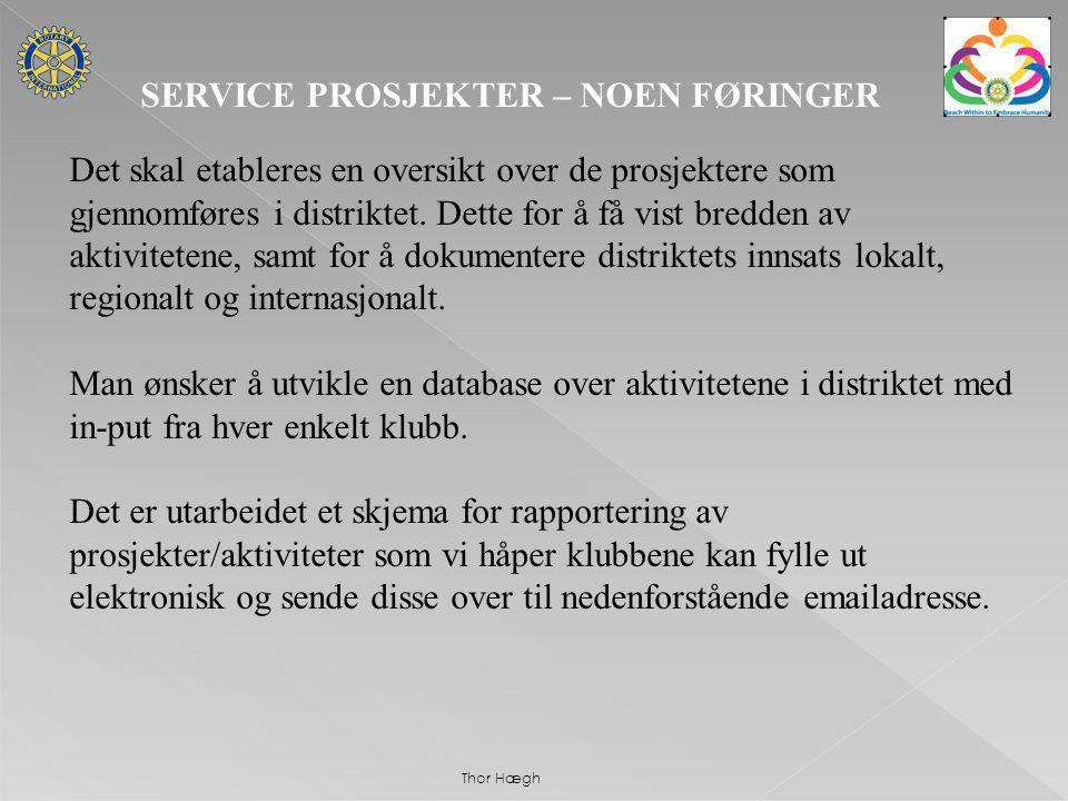 SERVICE PROSJEKTER – NOEN FØRINGER Det skal etableres en oversikt over de prosjektere som gjennomføres i distriktet.