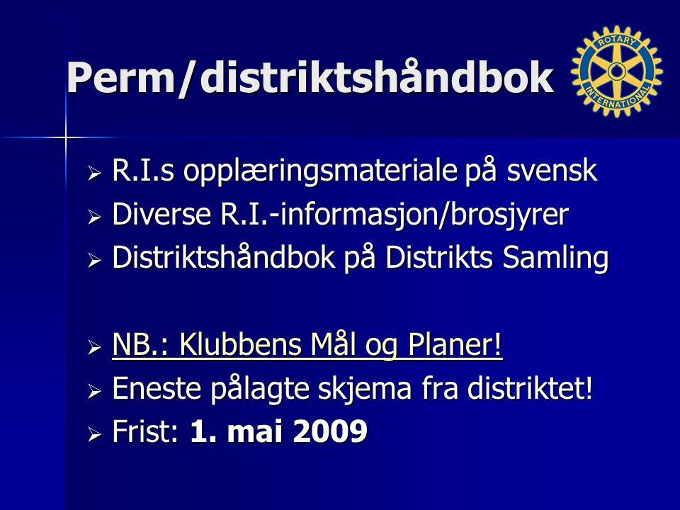Perm/distriktshåndbok  R.I.s opplæringsmateriale på svensk  Diverse R.I.-informasjon/brosjyrer  Distriktshåndbok på Distrikts Samling  NB.: Klubbe