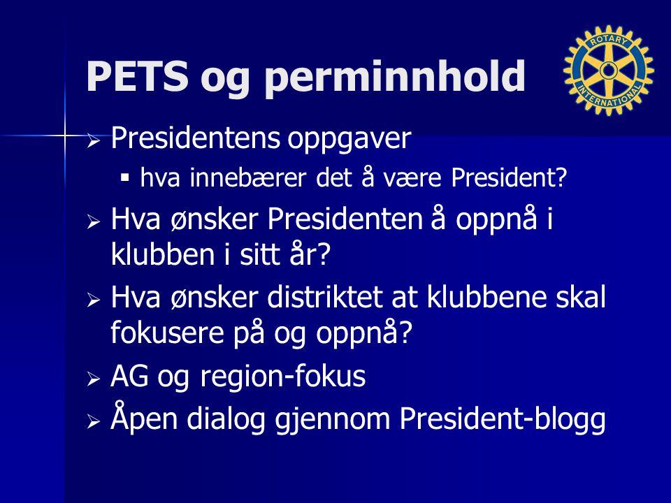 PETS og perminnhold   Presidentens oppgaver   hva innebærer det å være President?   Hva ønsker Presidenten å oppnå i klubben i sitt år?   Hva