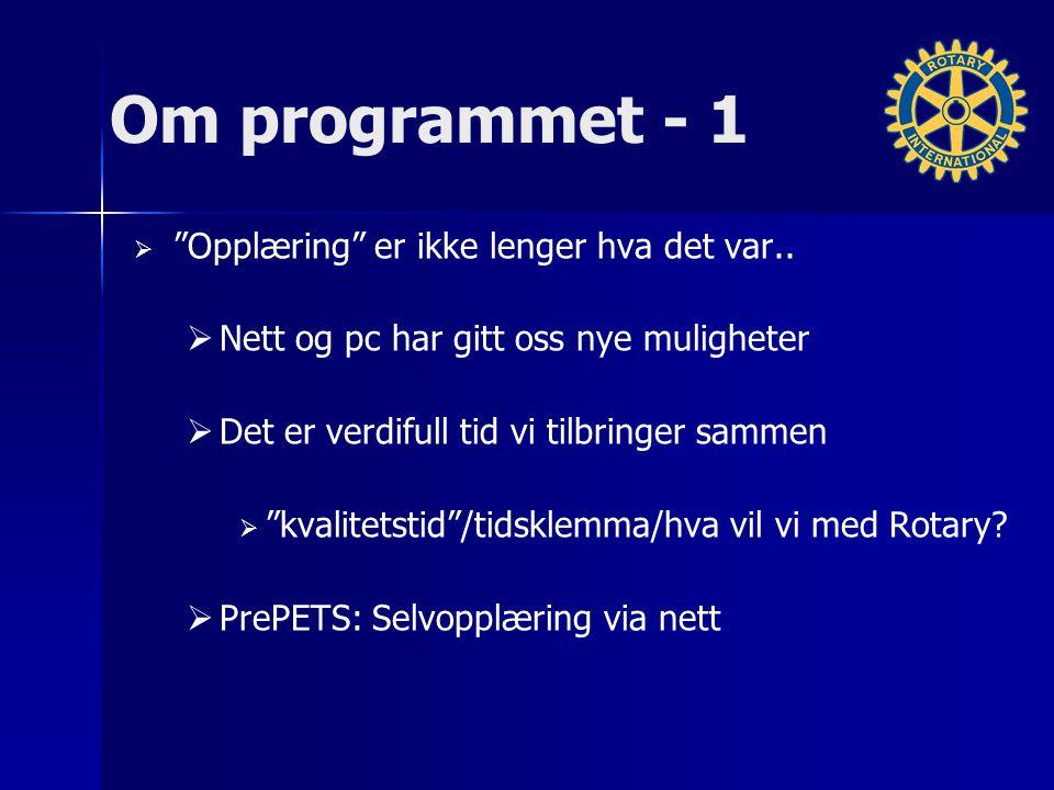 """Om programmet - 1   """"Opplæring"""" er ikke lenger hva det var..   Nett og pc har gitt oss nye muligheter   Det er verdifull tid vi tilbringer samme"""