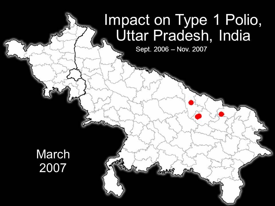 IPDG Sverre Bjønnes PolioPlus - Oslo RK- 5.03.09 18 Impact on Type 1 Polio, Uttar Pradesh, India Sept.