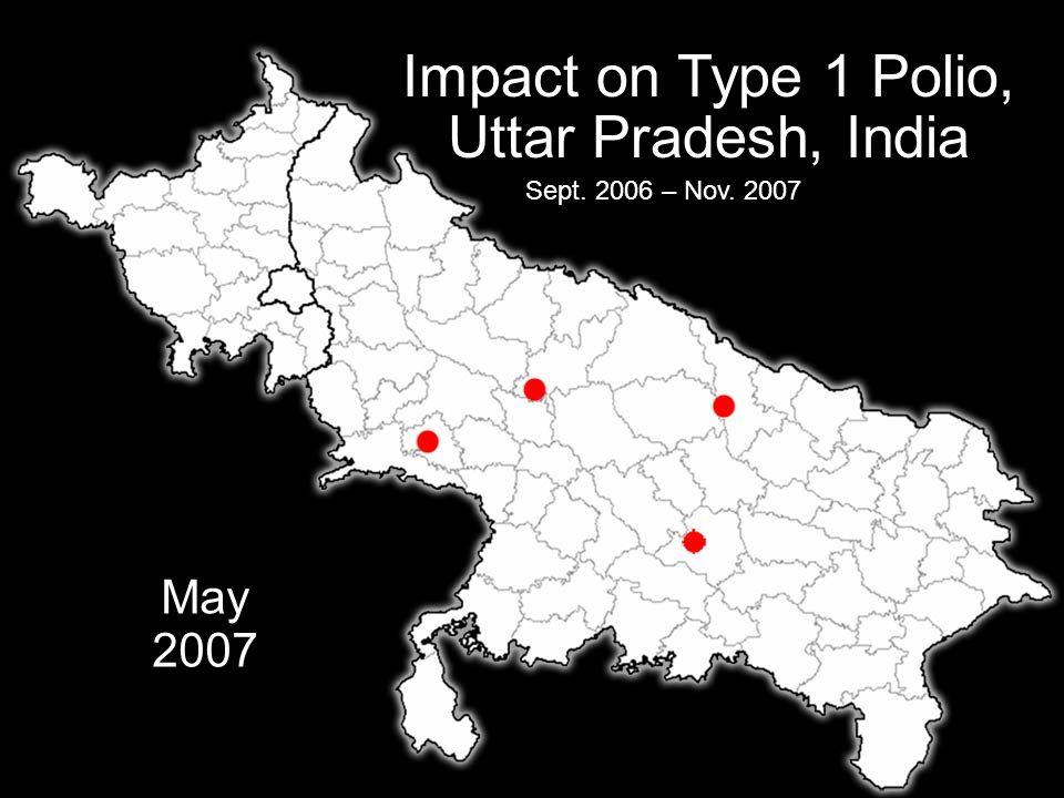 IPDG Sverre Bjønnes PolioPlus - Oslo RK- 5.03.09 20 Impact on Type 1 Polio, Uttar Pradesh, India Sept.