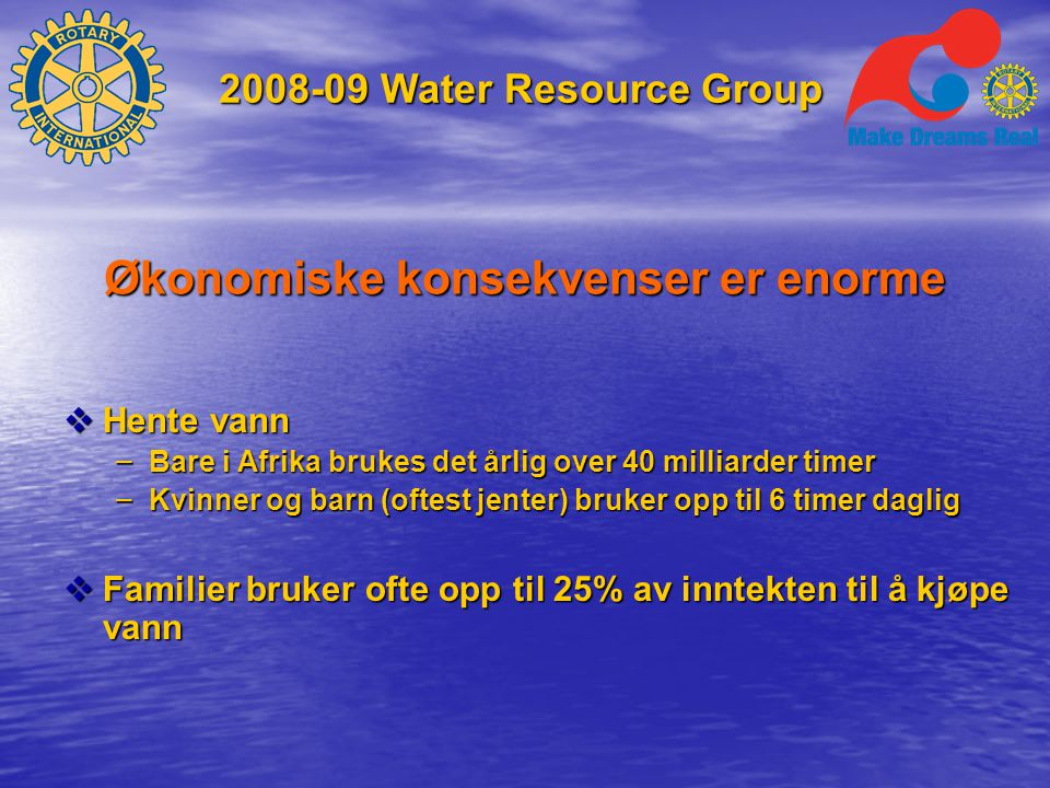 2008-09 Water Resource Group Mer info? rivli@online.no 928 58 340