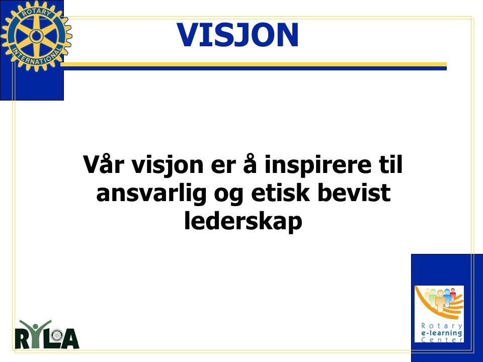 VISJON Vår visjon er å inspirere til ansvarlig og etisk bevist lederskap