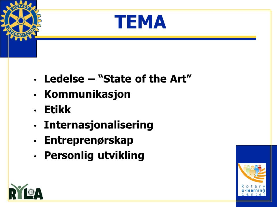 """TEMA Ledelse – """"State of the Art"""" Kommunikasjon Etikk Internasjonalisering Entreprenørskap Personlig utvikling"""