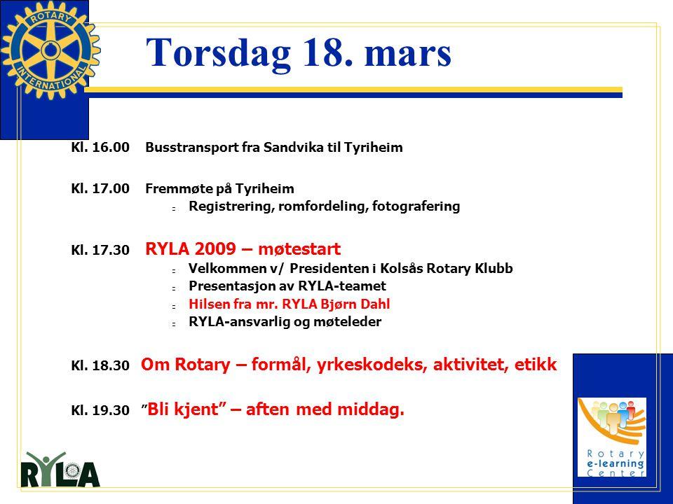 Torsdag 18. mars Kl. 16.00 Busstransport fra Sandvika til Tyriheim Kl. 17.00 Fremmøte på Tyriheim Registrering, romfordeling, fotografering Kl. 17.30
