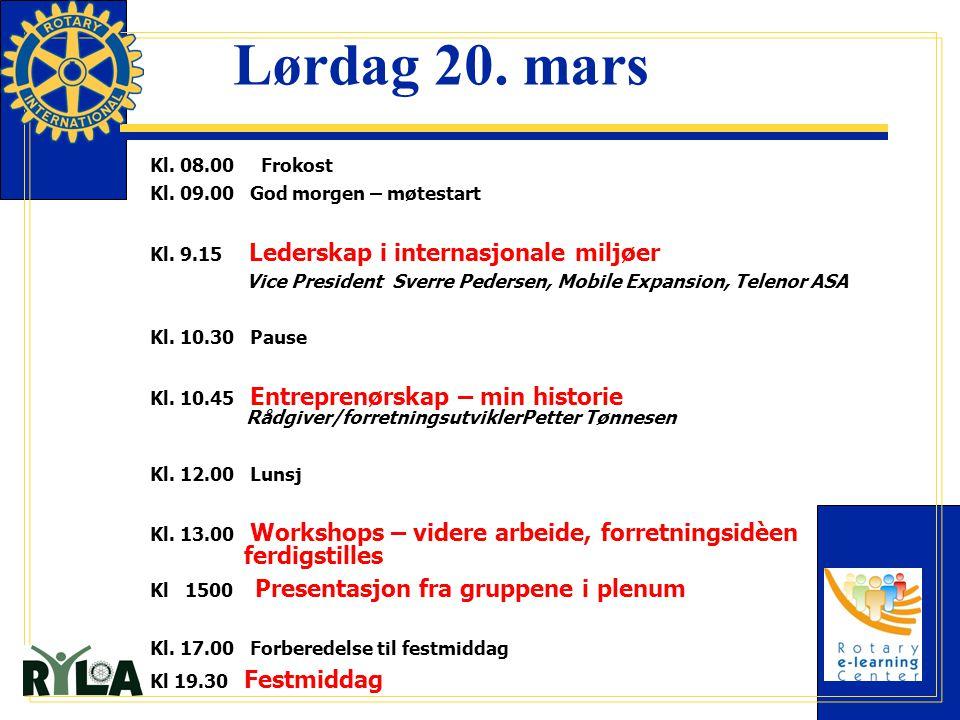 Lørdag 20. mars Kl. 08.00 Frokost Kl. 09.00 God morgen – møtestart Kl. 9.15 Lederskap i internasjonale miljøer Vice President Sverre Pedersen, Mobile