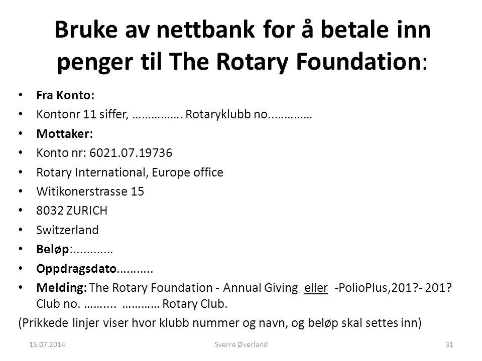 Bruke av nettbank for å betale inn penger til The Rotary Foundation: Fra Konto: Kontonr 11 siffer, …………….