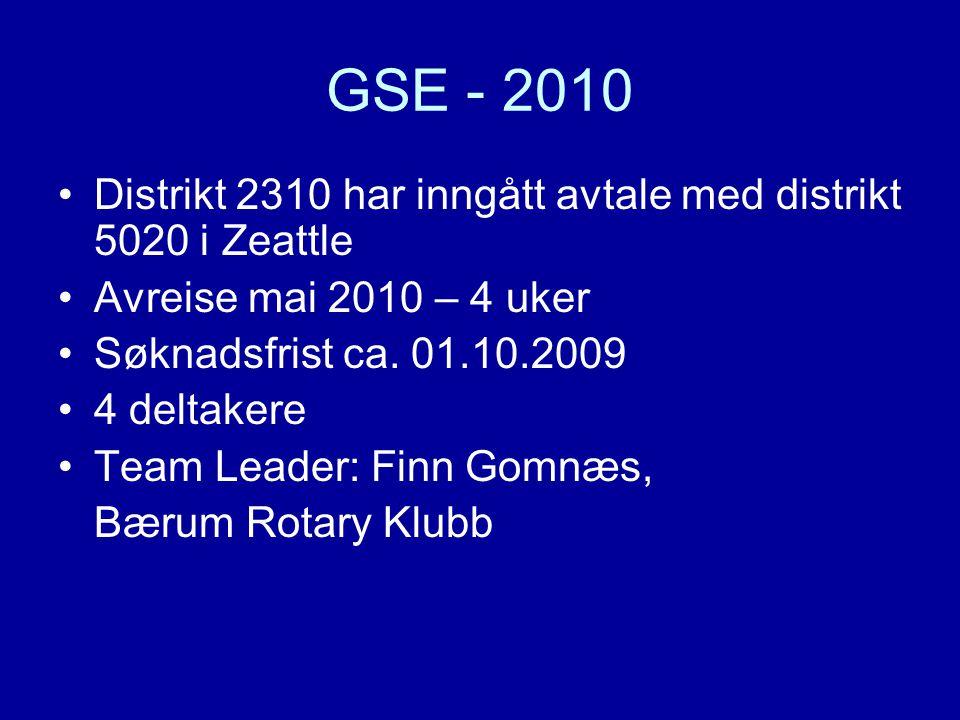 GSE - 2010 Distrikt 2310 har inngått avtale med distrikt 5020 i Zeattle Avreise mai 2010 – 4 uker Søknadsfrist ca. 01.10.2009 4 deltakere Team Leader: