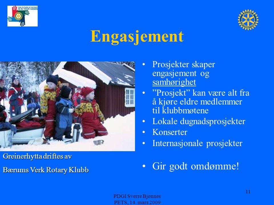 """Engasjement Prosjekter skaper engasjement og samhørighet """"Prosjekt"""" kan være alt fra å kjøre eldre medlemmer til klubbmøtene Lokale dugnadsprosjekter"""