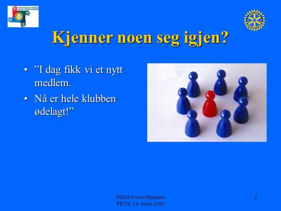 """PDGI Sverre Bjønnes PETS, 14. mars 2009 2 Kjenner noen seg igjen? """"I dag fikk vi et nytt medlem.""""I dag fikk vi et nytt medlem. Nå er hele klubben ødel"""