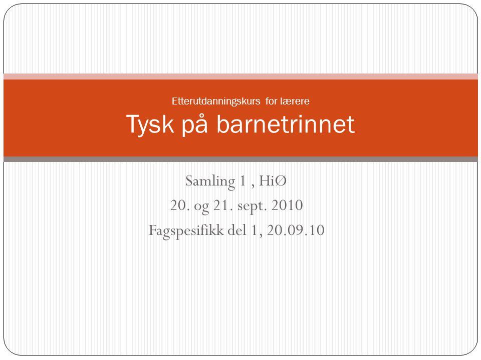 Samling 1, HiØ 20. og 21. sept.