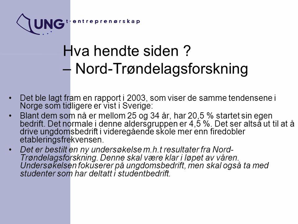 Hva hendte siden ? – Nord-Trøndelagsforskning Det ble lagt fram en rapport i 2003, som viser de samme tendensene i Norge som tidligere er vist i Sveri