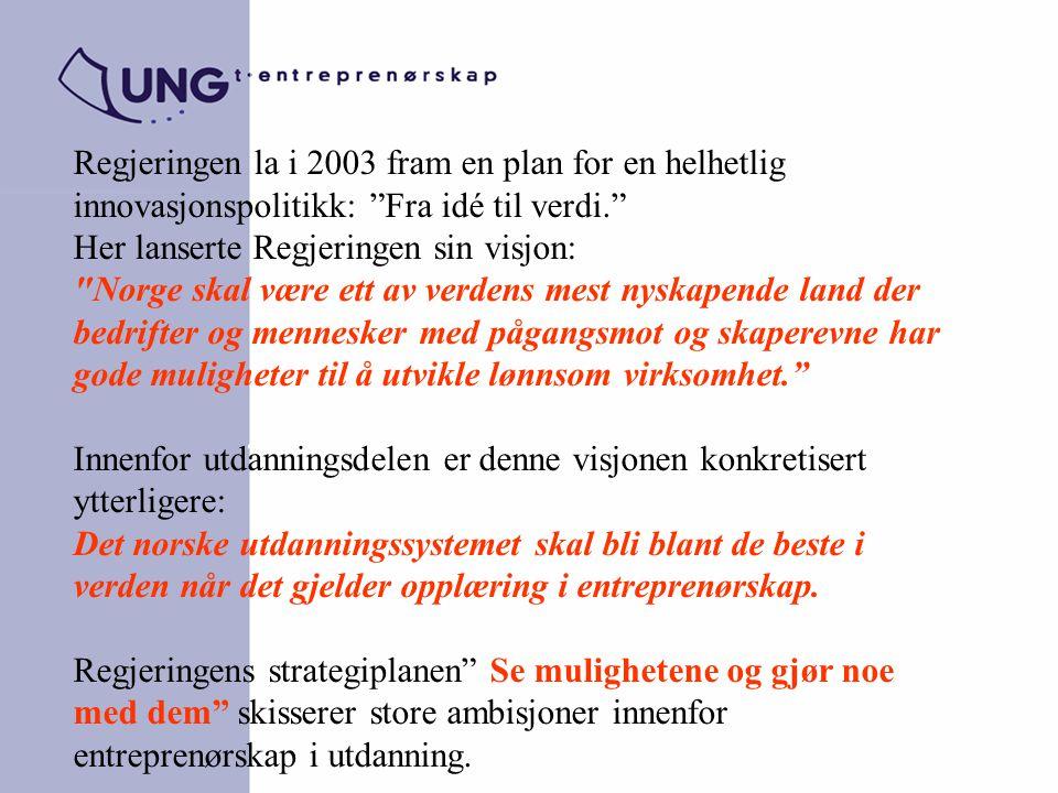 """Regjeringen la i 2003 fram en plan for en helhetlig innovasjonspolitikk: """"Fra idé til verdi."""" Her lanserte Regjeringen sin visjon:"""