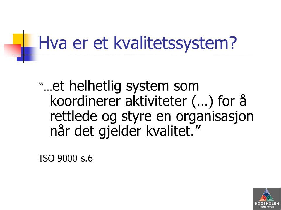 Hvorfor skal vi ha et kvalitets- system.