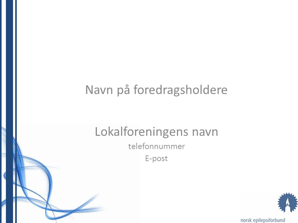 Kontakt oss Norsk Epilepsiforbund Karl Johans gate 7 NO-0154 Oslo +47 22 47 66 00 nef@epilepsi.no Lokalforeningens e-post Lokalforenignens telefonnummer