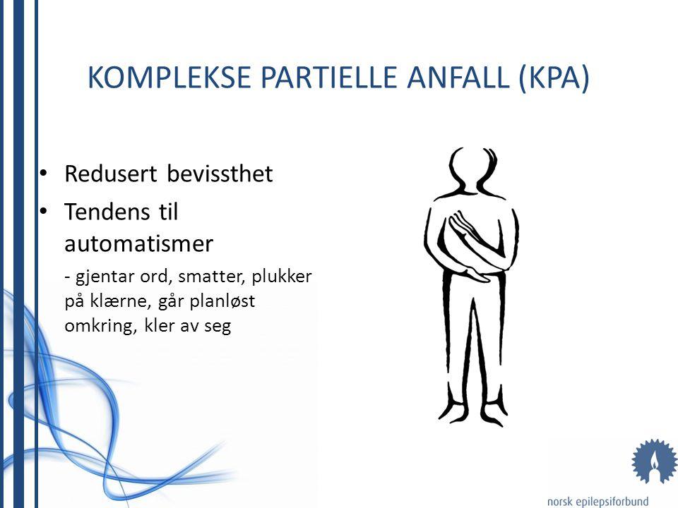 ENKLE PARTIELLE ANFALL (EPA) Bevart bevissthet Forstyrrelser innenfor et begrenset område Rykninger i kroppsdel, kvalme, rar smak, synsopplevelser Kor