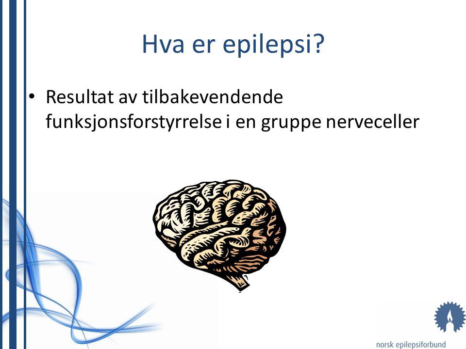 PARTIELT ANFALL SEKUNDÆR GENERALISERING Epileptisk aktivitet som starter i en avgrenset del av hjernen Epileptisk aktivitet spres til begge hjernehalvdeler Utvikler seg til et generalisert anfall