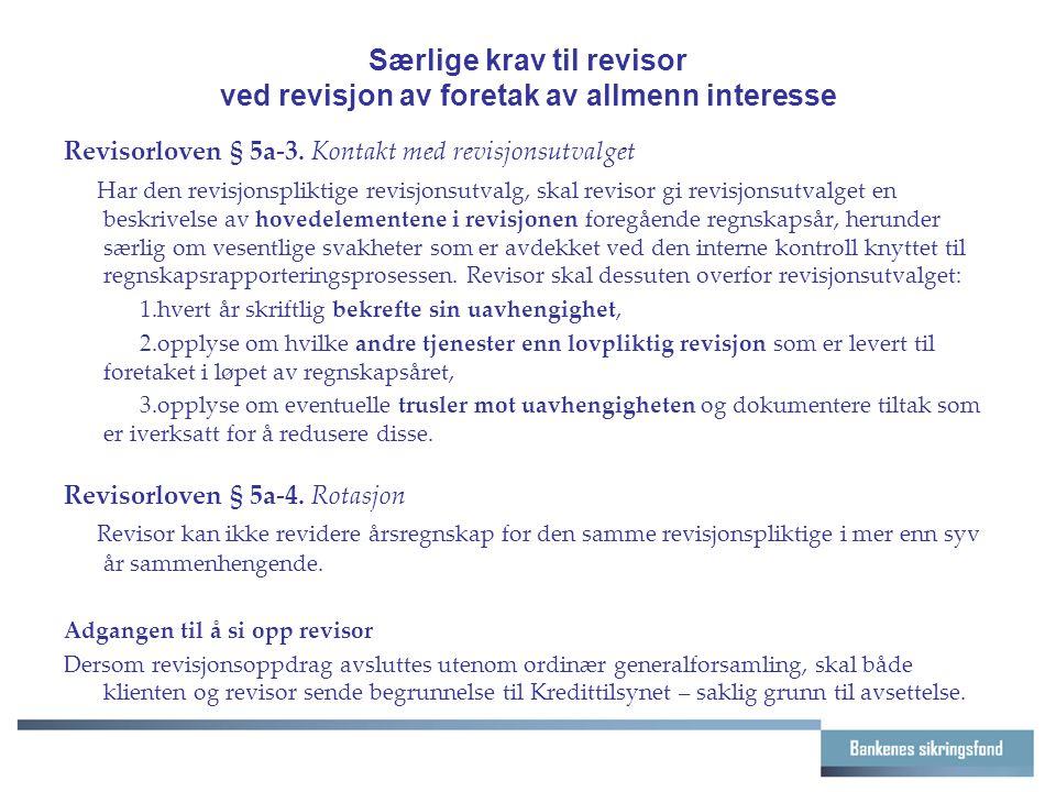 Særlige krav til revisor ved revisjon av foretak av allmenn interesse Revisorloven § 5a-3. Kontakt med revisjonsutvalget Har den revisjonspliktige rev