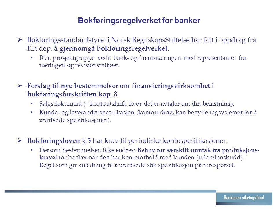 Bokføringsregelverket for banker  Bokføringsstandardstyret i Norsk RegnskapsStiftelse har fått i oppdrag fra Fin.dep. å gjennomgå bokføringsregelverk
