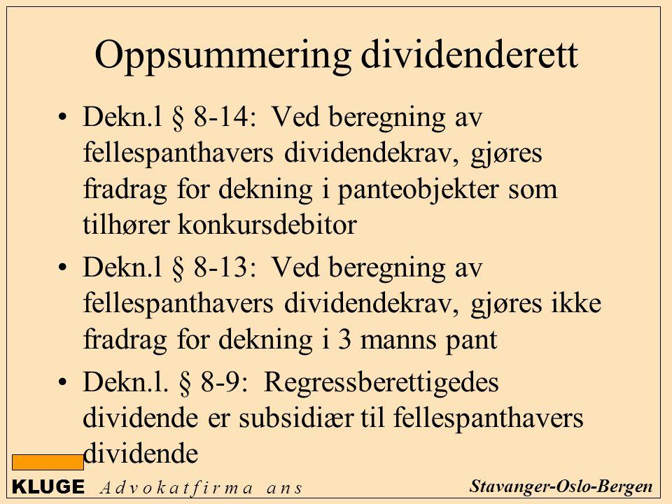 KLUGE A d v o k a t f i r m a a n s Stavanger-Oslo-Bergen Oppsummering dividenderett Dekn.l § 8-14: Ved beregning av fellespanthavers dividendekrav, g