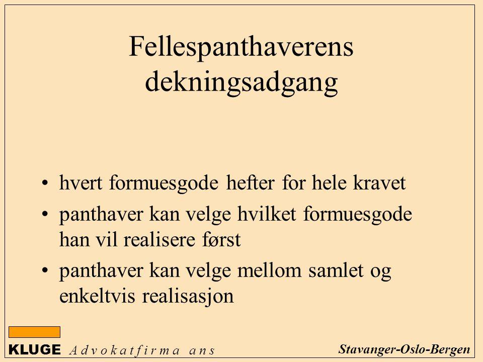 KLUGE A d v o k a t f i r m a a n s Stavanger-Oslo-Bergen Fellespanthaverens dekningsadgang hvert formuesgode hefter for hele kravet panthaver kan vel
