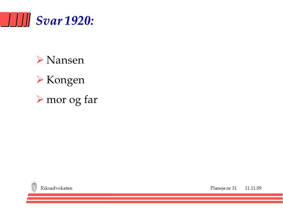 Plansje nr 31 11.11.09Riksadvokaten Svar 1920:  Nansen  Kongen  mor og far