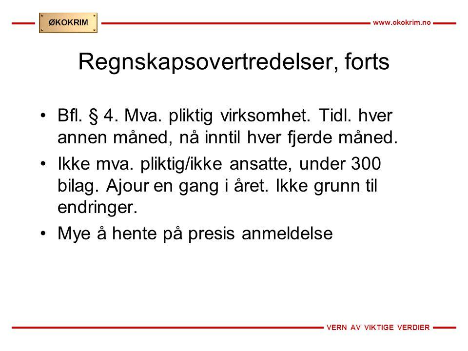 VERN AV VIKTIGE VERDIER www.okokrim.no Regnskapsovertredelser, forts Bfl.