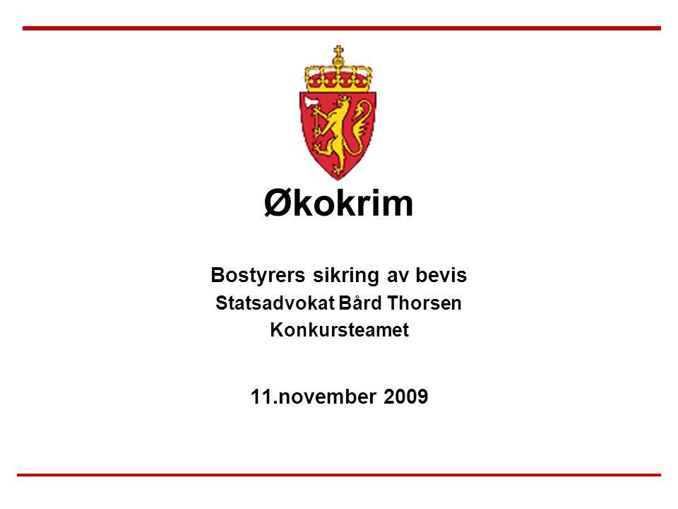Økokrim Bostyrers sikring av bevis Statsadvokat Bård Thorsen Konkursteamet 11.november 2009