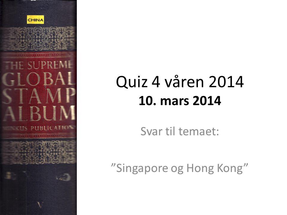 Quiz 4 våren 2014 10. mars 2014 Svar til temaet: Singapore og Hong Kong