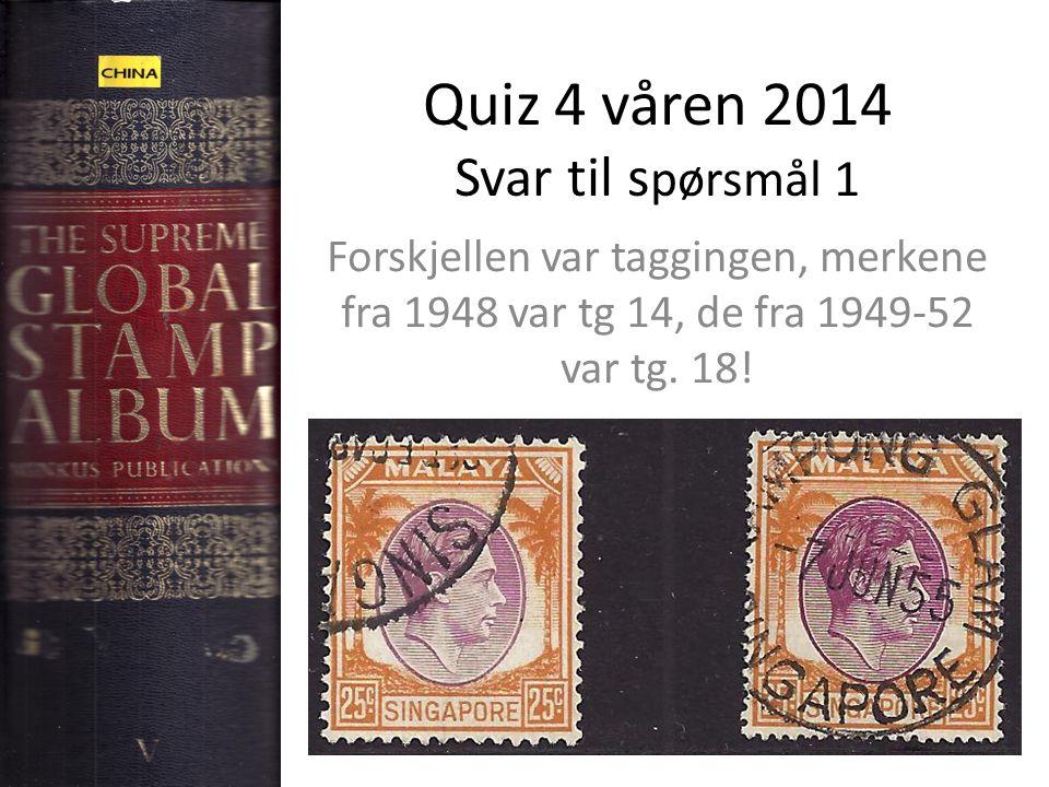 Quiz 4 våren 2014 Svar til s pørsmål 1 Forskjellen var taggingen, merkene fra 1948 var tg 14, de fra 1949-52 var tg.
