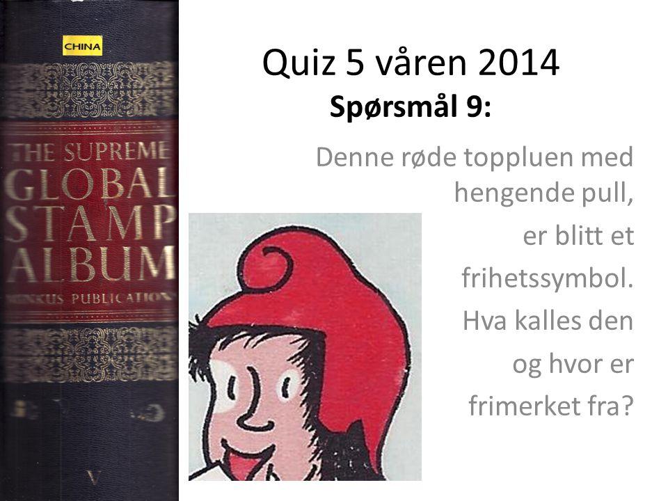 Quiz 5 våren 2014 Spørsmål 9: Denne røde toppluen med hengende pull, er blitt et frihetssymbol.