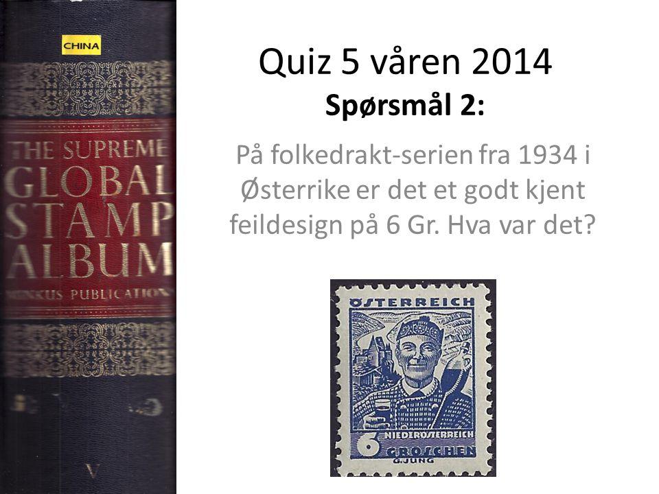Quiz 5 våren 2014 Spørsmål 2: På folkedrakt-serien fra 1934 i Østerrike er det et godt kjent feildesign på 6 Gr.