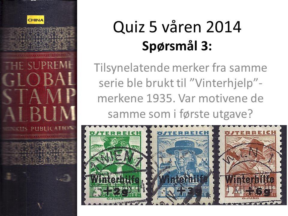 Quiz 5 våren 2014 Spørsmål 3: Tilsynelatende merker fra samme serie ble brukt til Vinterhjelp - merkene 1935.
