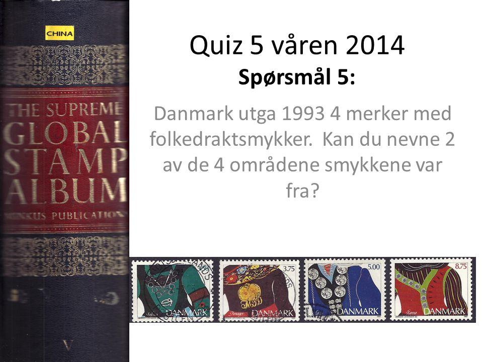 Quiz 5 våren 2014 Spørsmål 5: Danmark utga 1993 4 merker med folkedraktsmykker.