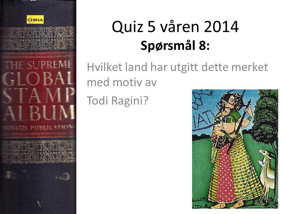 Quiz 5 våren 2014 Spørsmål 8: Hvilket land har utgitt dette merket med motiv av Todi Ragini