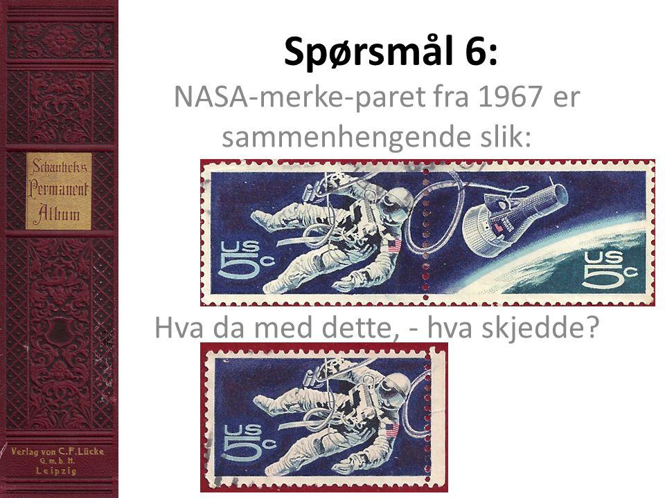 Spørsmål 6: NASA-merke-paret fra 1967 er sammenhengende slik: Hva da med dette, - hva skjedde?