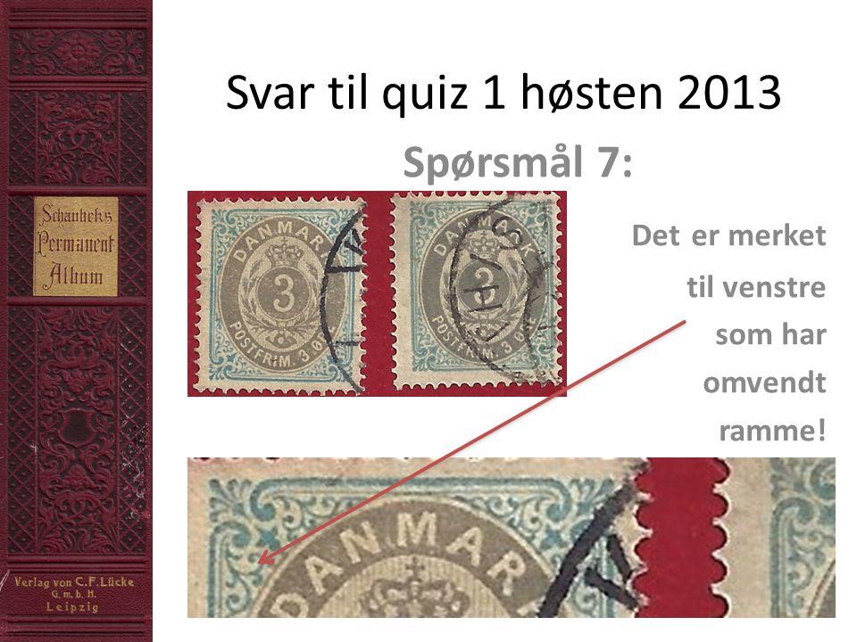 Svar til quiz 1 høsten 2013 Spørsmål 7: Det er merket til venstre som har omvendt ramme!