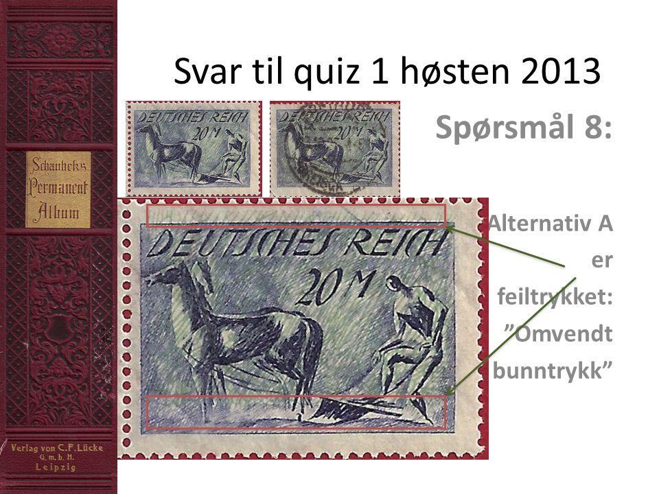 Svar til quiz 1 høsten 2013 Spørsmål 9: Det tsjekkiske flagget ble feil! Ny utgave kom etter 5 mnd.