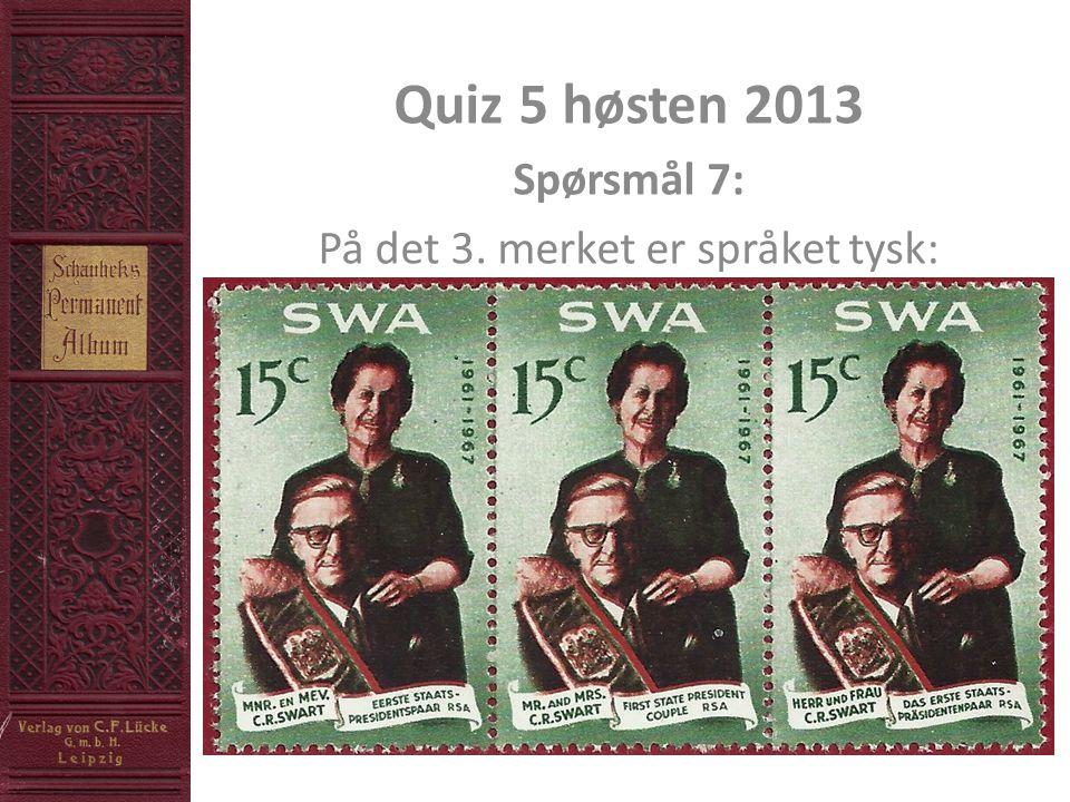 Quiz 5 høsten 2013 Spørsmål 7: På det 3. merket er språket tysk:
