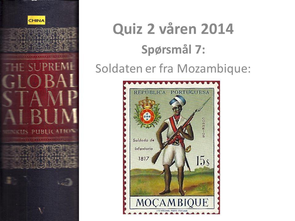 Quiz 2 våren 2014 Spørsmål 7: Soldaten er fra Mozambique: