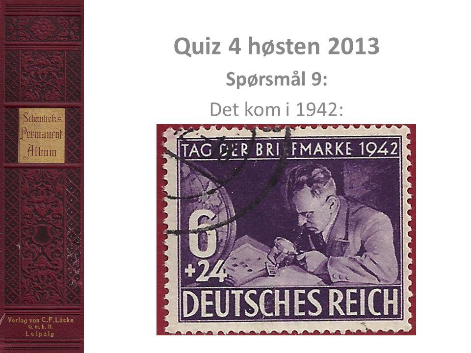 Quiz 4 høsten 2013 Spørsmål 9: Det kom i 1942: