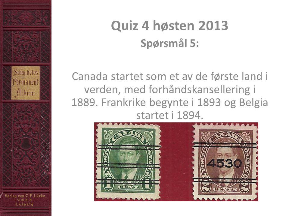 Quiz 4 høsten 2013 Spørsmål 5: Canada startet som et av de første land i verden, med forhåndskansellering i 1889.